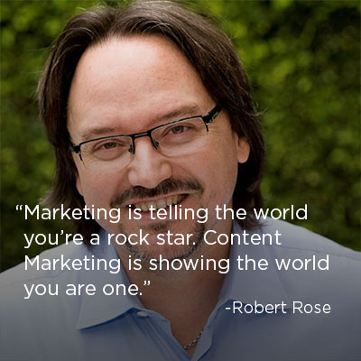 Content Marketing Quote: Robert Rose